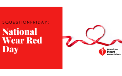 Five Question Friday: American Heart Association – National Wear Red Day